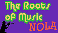 The Roots of Music NOLA