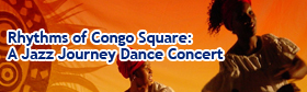 Rhythms of Congo Square: A Jazz Journey Dance Concert