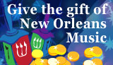 Give the gift of New Orleans music