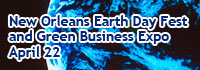 New Orleans Earth Day Festival & Green Business Expo April 22