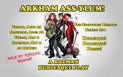 Arkham ASS-ylum: A Batman Burlesque Play Presented by Xena Zeit-Geist