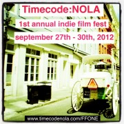 Timecode:NOLA First Annual Indie Film Fest Sep 27-30