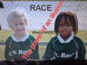 Race:The Power of an Illusion