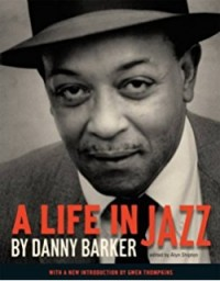 Danny Barker 'A Life In Jazz'