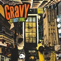 Gravy 'Get Busy Living'