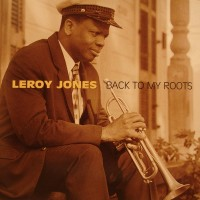 Leroy Jones 'Back To My Roots'
